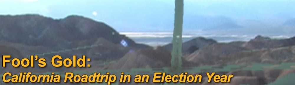 Fool's Gold: California Roadtrip in an Election Year